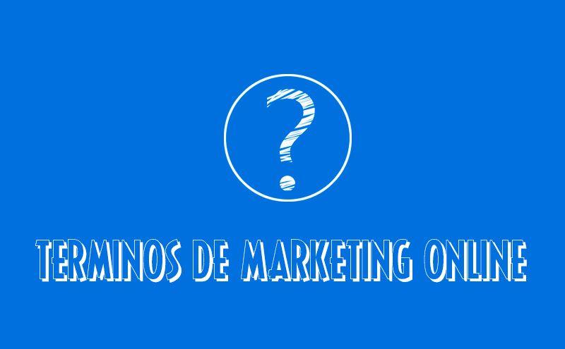 Términos de Marketing que hay que conocer