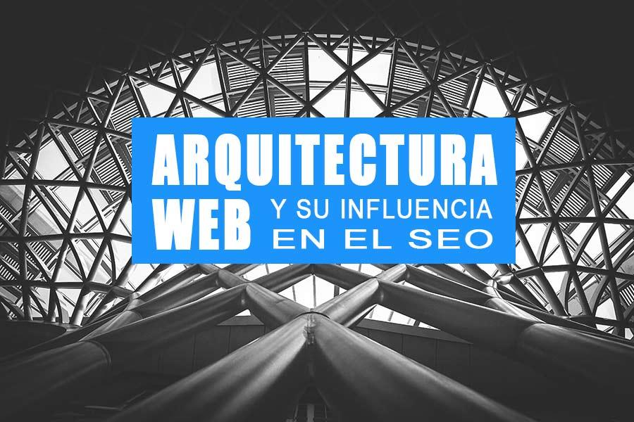 La arquitectura web y su influencia en el SEO